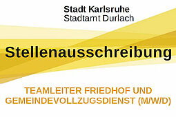 Stellenausschreibung: Stadtamt Durlach sucht Teamleiter Friedhof und Gemeindevollzugsdienst (m/w/d). Grafik: Stadt Karlsruhe/cg