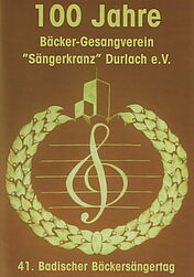 """100 Jahre Bäcker-Gesangverein """"Sängerkranz"""" Durlach e.V."""