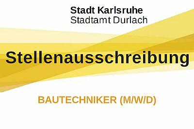Stadtamt Durlach sucht Bautechniker (m/w/d). Grafik: Stadt Karlsruhe/cg