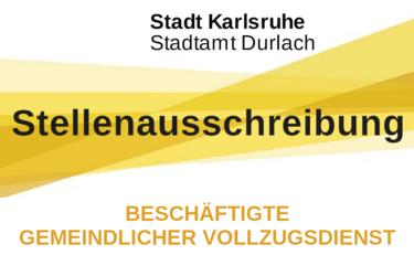 Stadtamt Durlach sucht Beschäftigte Gemeindlicher Vollzugsdienst. Grafik: Stadt Karlsruhe/cg