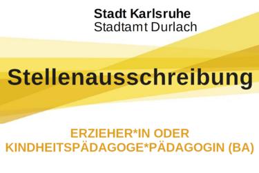 Stadtamt Durlach sucht Erzieher*in oder Kindheitspädagoge*Kindheitspädagogin (BA). Grafik: Stadt Karlsruhe/cg