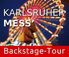 Karlsruher Mess' – Backstage-Tour