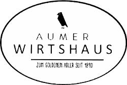 Aumer Wirtshaus - Zum Goldenen Adler seit 1890